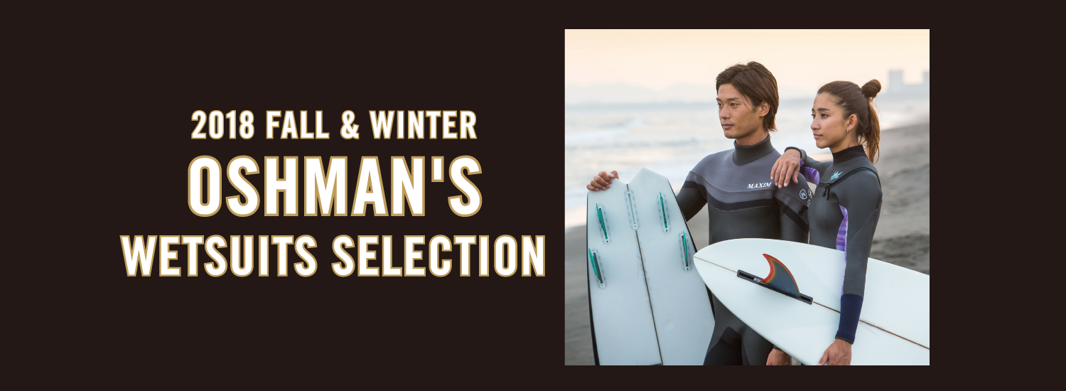 OSHMAN'S 2018 FALL & WINTER WETSUITS SELECTION