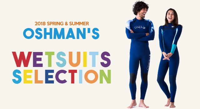 OSHMAN'S 2018 SPRING & SUMMER WETSUITS SELECTION